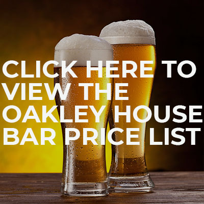 Click here to view the Oakley House Bar Price List